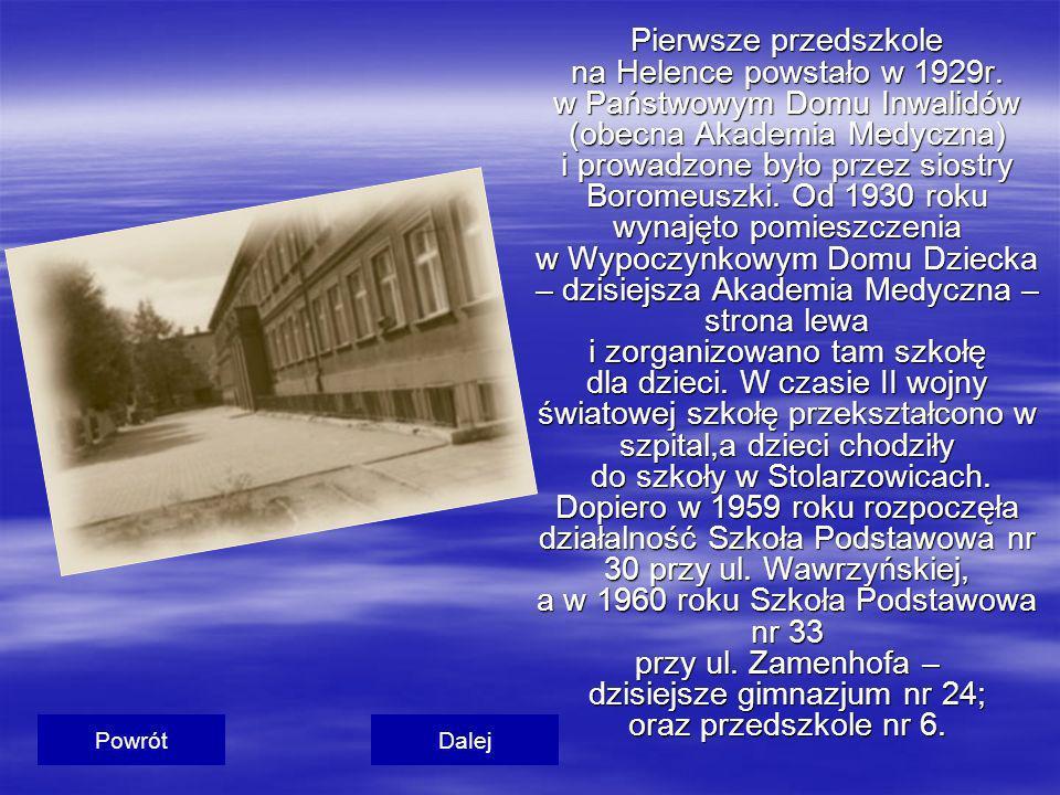 Pierwsze przedszkole na Helence powstało w 1929r