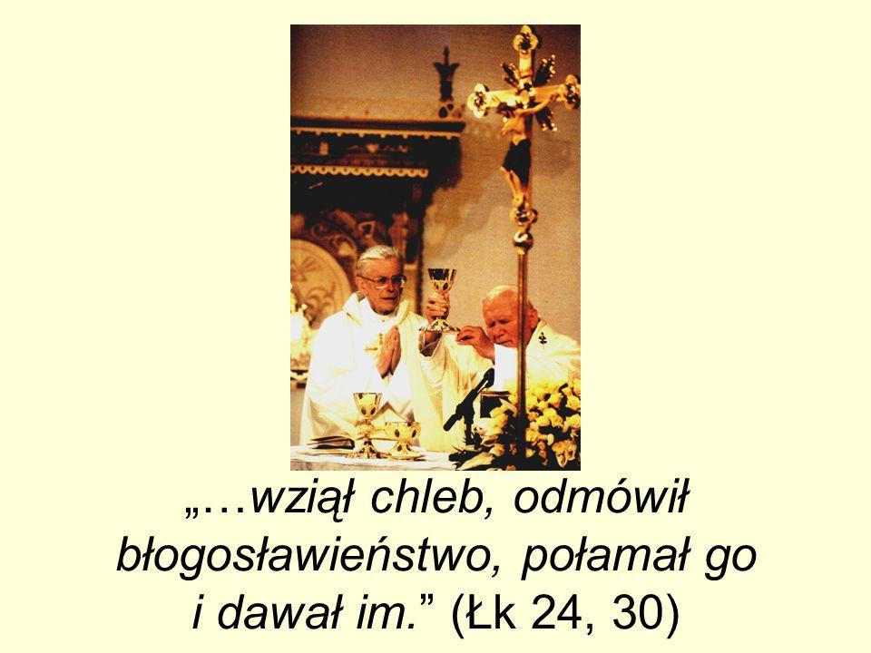 """""""…wziął chleb, odmówił błogosławieństwo, połamał go i dawał im"""