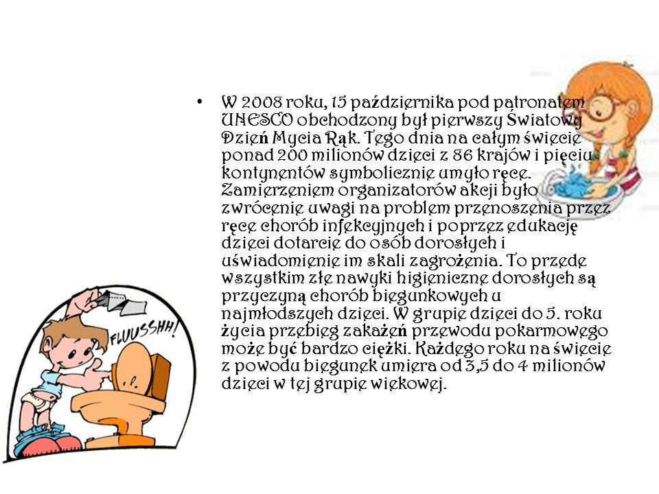 W 2008 roku, 15 października pod patronatem UNESCO obchodzony był pierwszy Światowy Dzień Mycia Rąk.