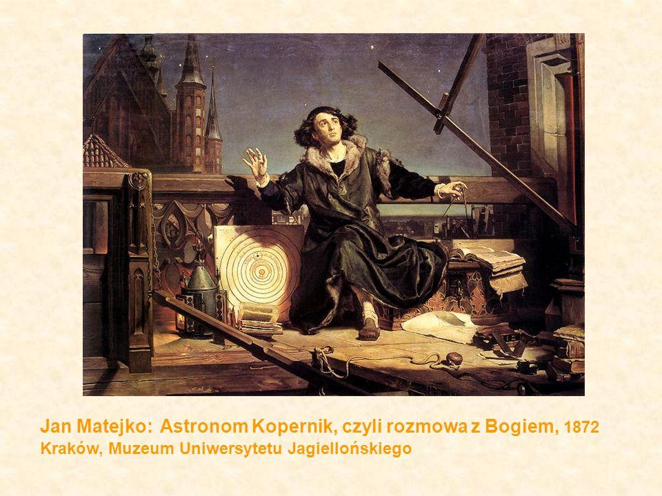 Jan Matejko: Astronom Kopernik, czyli rozmowa z Bogiem, 1872 Kraków, Muzeum Uniwersytetu Jagiellońskiego