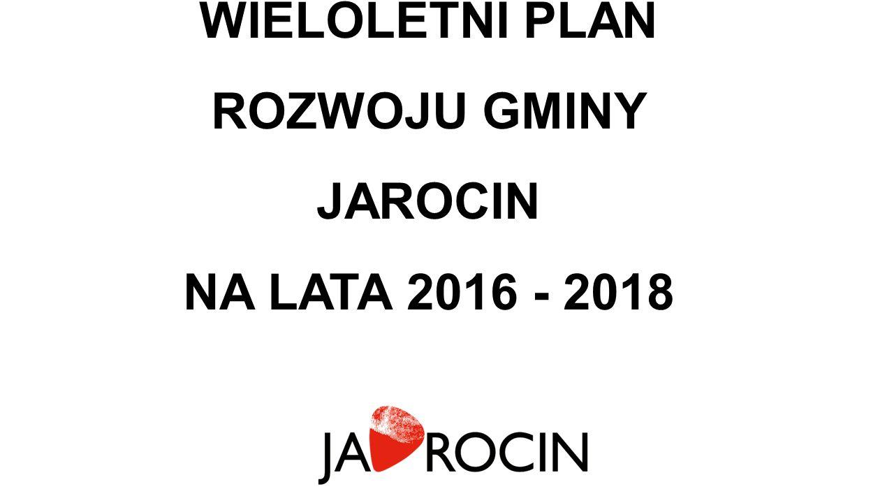 WIELOLETNI PLAN ROZWOJU GMINY JAROCIN NA LATA 2016 - 2018