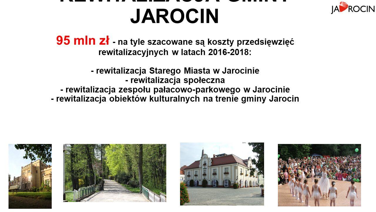 REWITALIZACJA GMINY JAROCIN