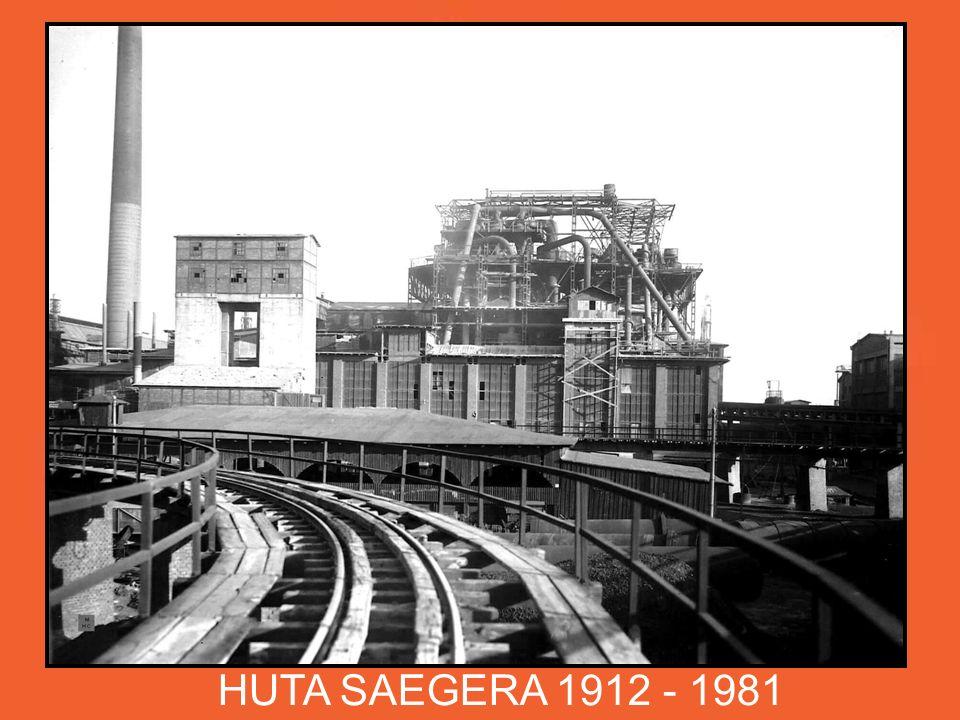 HUTA SAEGERA 1912 - 1981 W kompleksie huty Uthemann