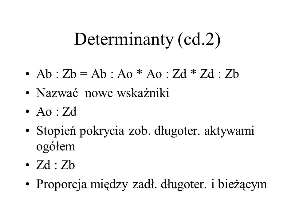 Determinanty (cd.2) Ab : Zb = Ab : Ao * Ao : Zd * Zd : Zb