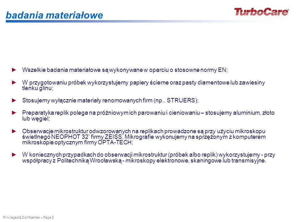 badania materiałowe Wszelkie badania materiałowe są wykonywane w oparciu o stosowne normy EN;
