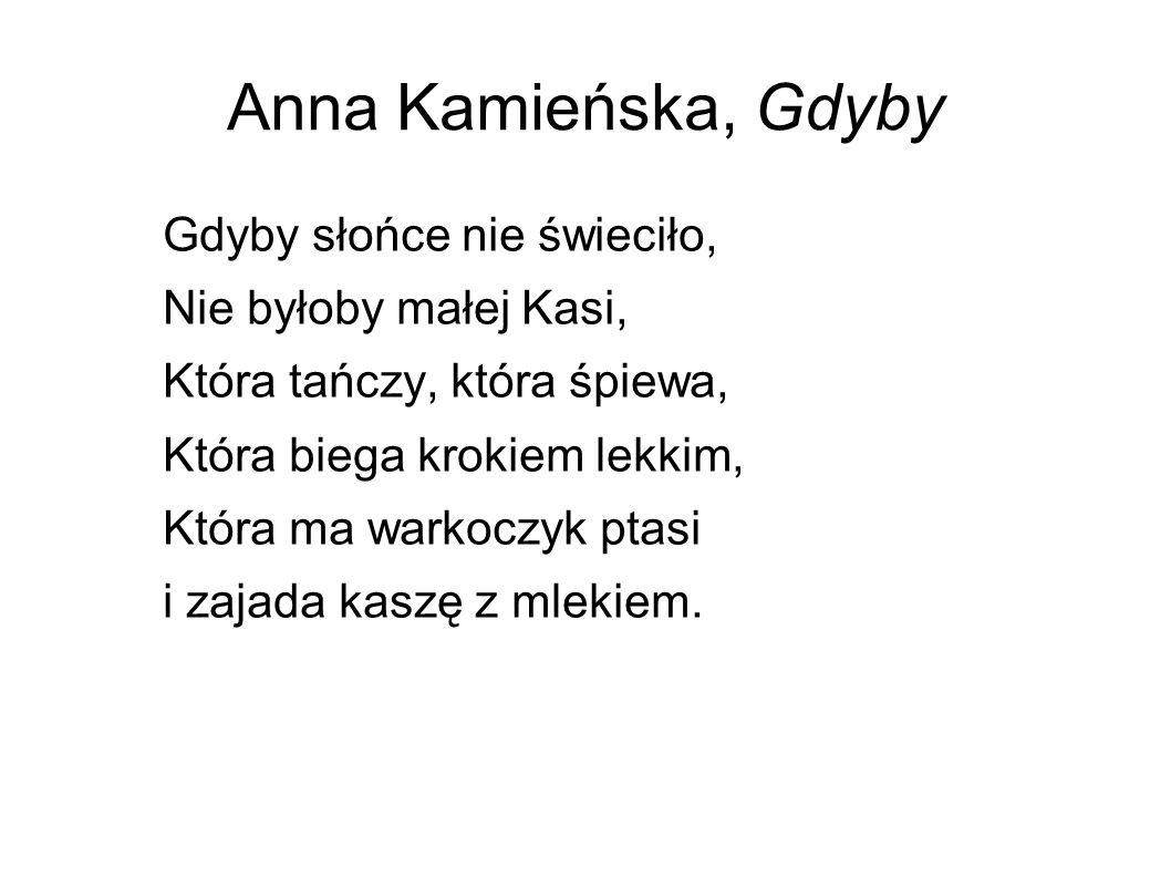 Anna Kamieńska, Gdyby Gdyby słońce nie świeciło,