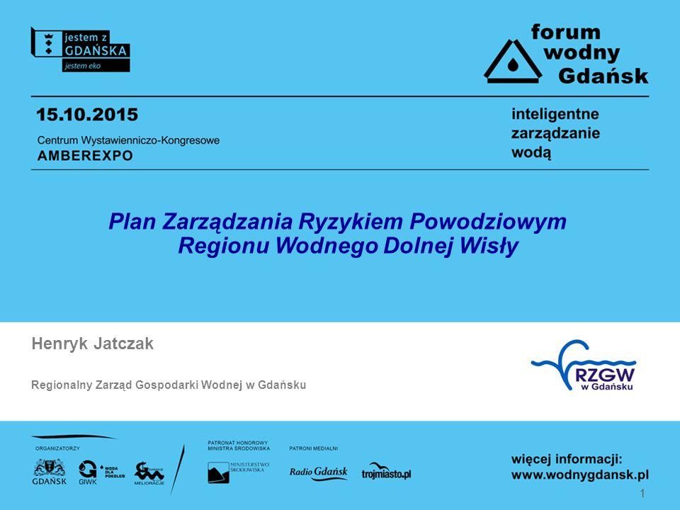 Plan Zarządzania Ryzykiem Powodziowym Regionu Wodnego Dolnej Wisły