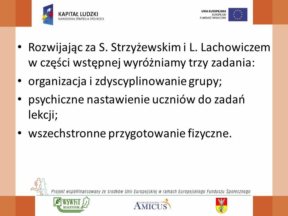 Rozwijając za S. Strzyżewskim i L