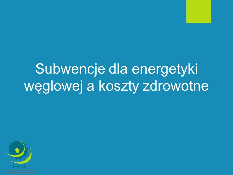 Subwencje dla energetyki węglowej a koszty zdrowotne