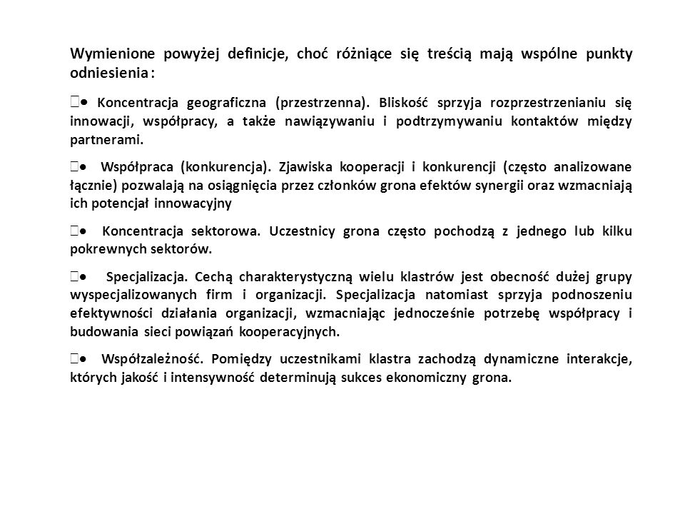 Wymienione powyżej definicje, choć różniące się treścią mają wspólne punkty odniesienia :