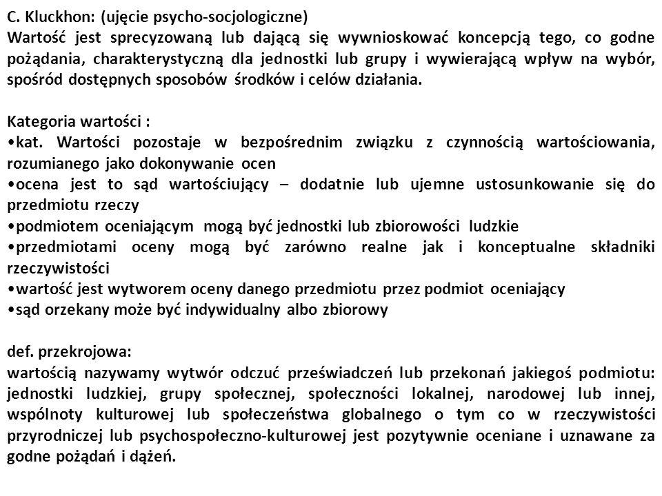 C. Kluckhon: (ujęcie psycho-socjologiczne)