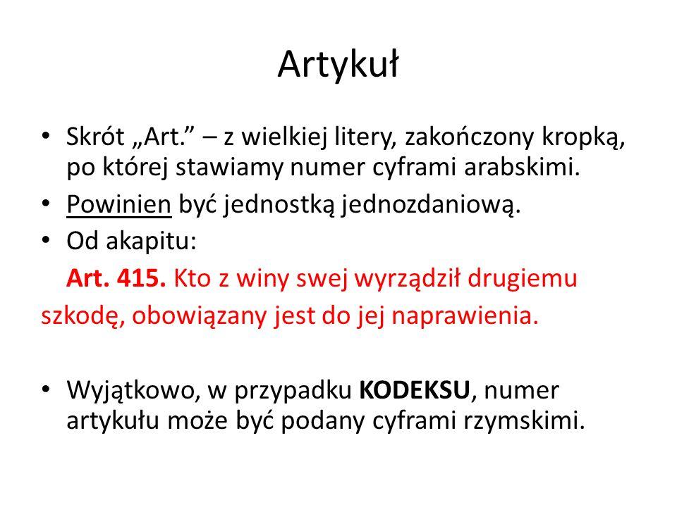 """Artykuł Skrót """"Art. – z wielkiej litery, zakończony kropką, po której stawiamy numer cyframi arabskimi."""