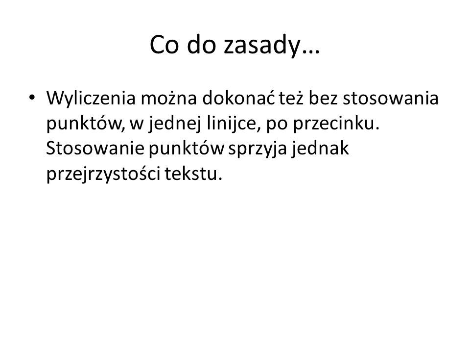Co do zasady…