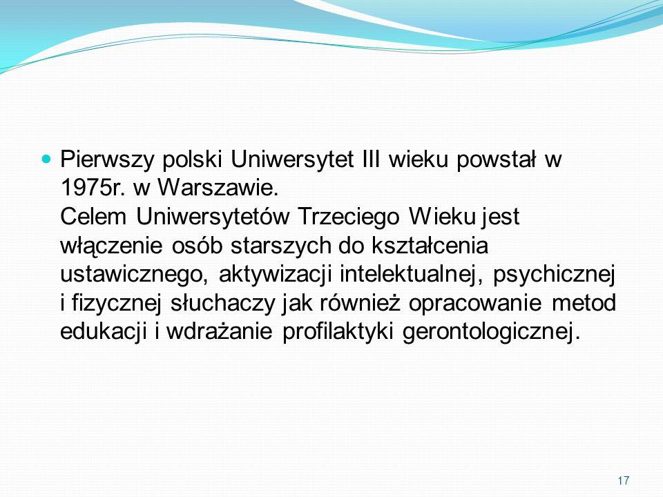 Pierwszy polski Uniwersytet III wieku powstał w 1975r. w Warszawie