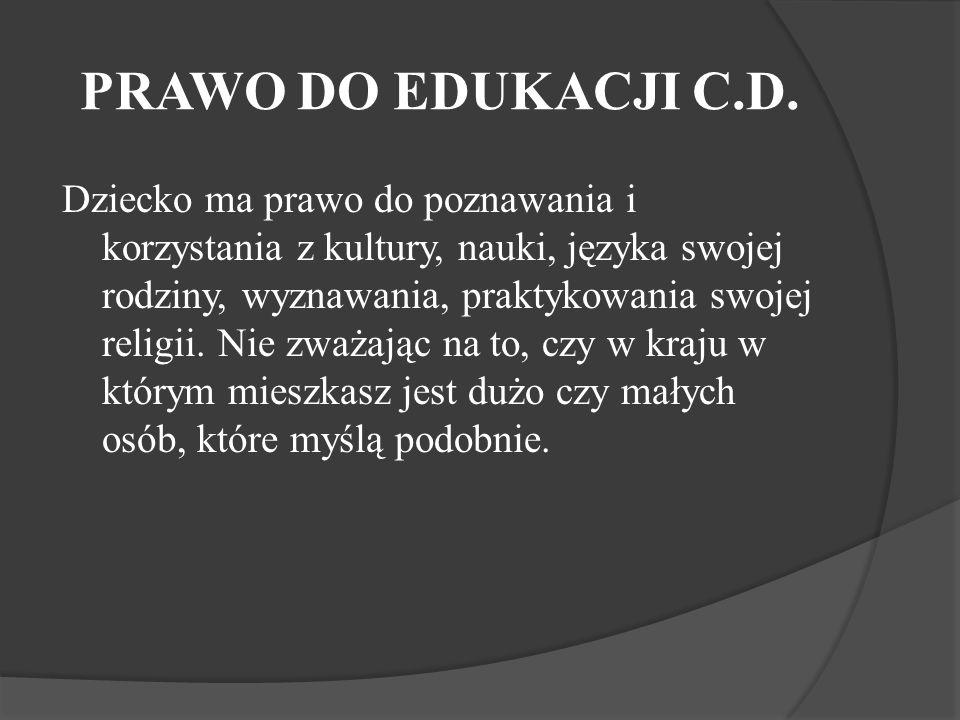 PRAWO DO EDUKACJI C.D.