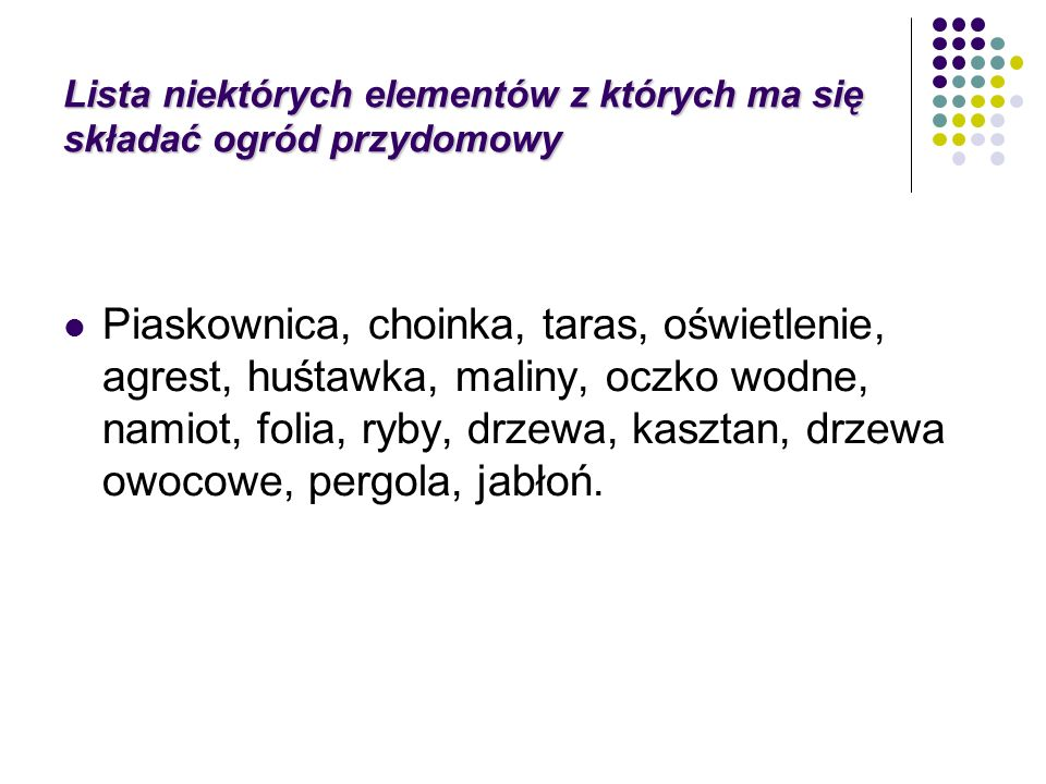 Lista niektórych elementów z których ma się składać ogród przydomowy