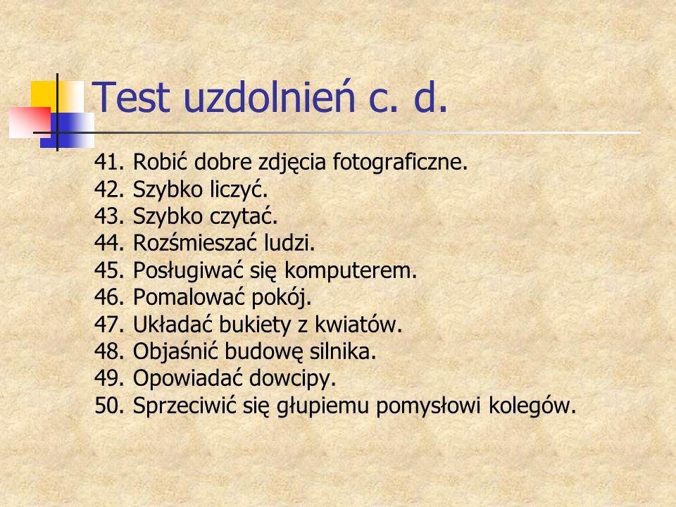Test uzdolnień c. d. 41. Robić dobre zdjęcia fotograficzne.