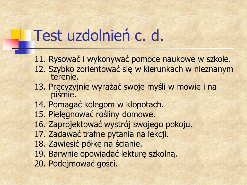 Test uzdolnień c. d. 11. Rysować i wykonywać pomoce naukowe w szkole.