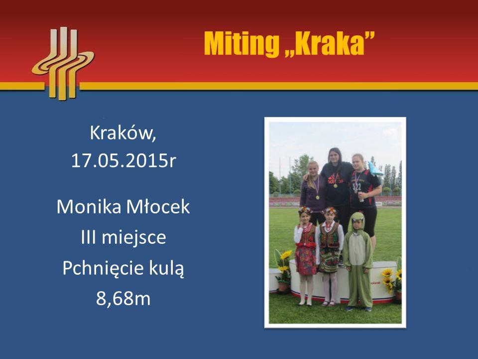 "Miting ""Kraka Kraków, 17.05.2015r Monika Młocek III miejsce"