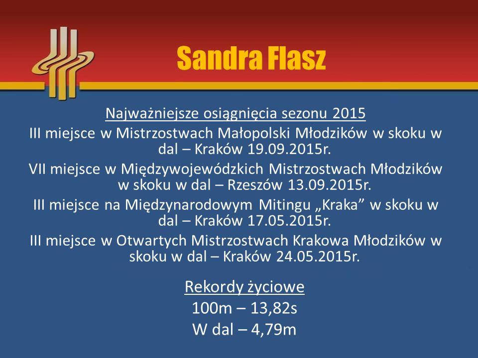Sandra Flasz Rekordy życiowe 100m – 13,82s W dal – 4,79m