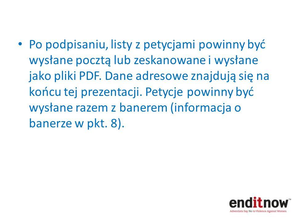Po podpisaniu, listy z petycjami powinny być wysłane pocztą lub zeskanowane i wysłane jako pliki PDF.
