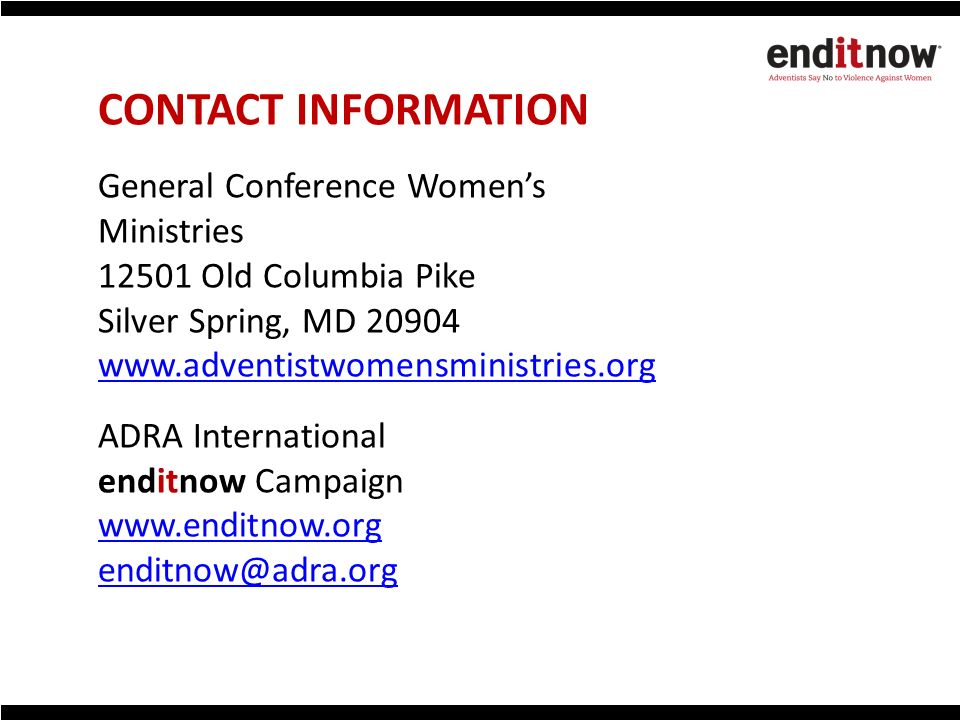 CONTACT INFORMATION General Conference Women's Ministries. 12501 Old Columbia Pike. Silver Spring, MD 20904.