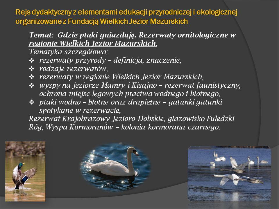 Rejs dydaktyczny z elementami edukacji przyrodniczej i ekologicznej organizowane z Fundacją Wielkich Jezior Mazurskich