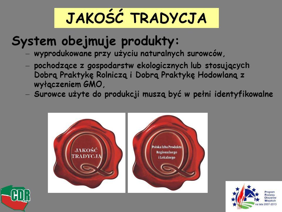 JAKOŚĆ TRADYCJA System obejmuje produkty: