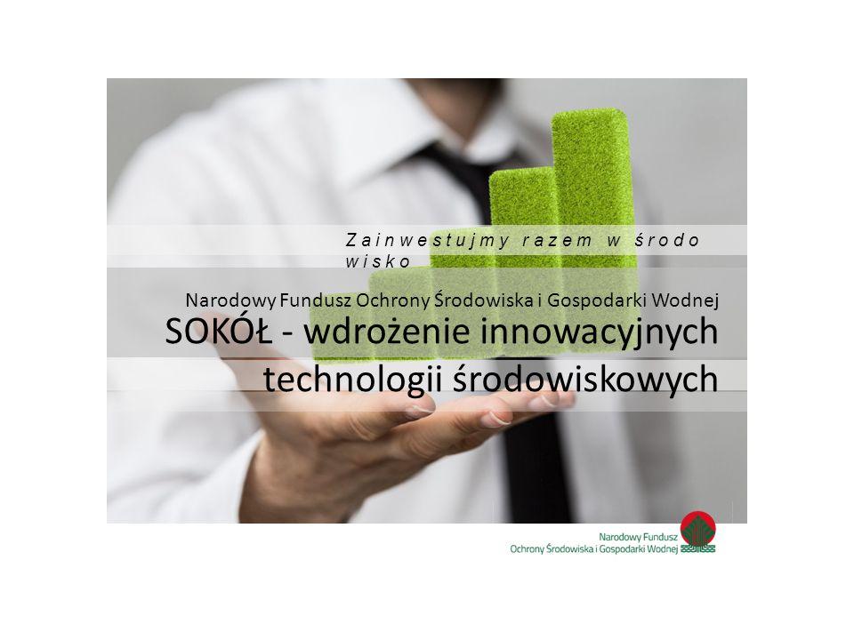 SOKÓŁ - wdrożenie innowacyjnych technologii środowiskowych
