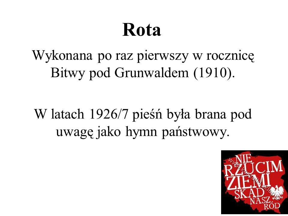 Rota Wykonana po raz pierwszy w rocznicę Bitwy pod Grunwaldem (1910).
