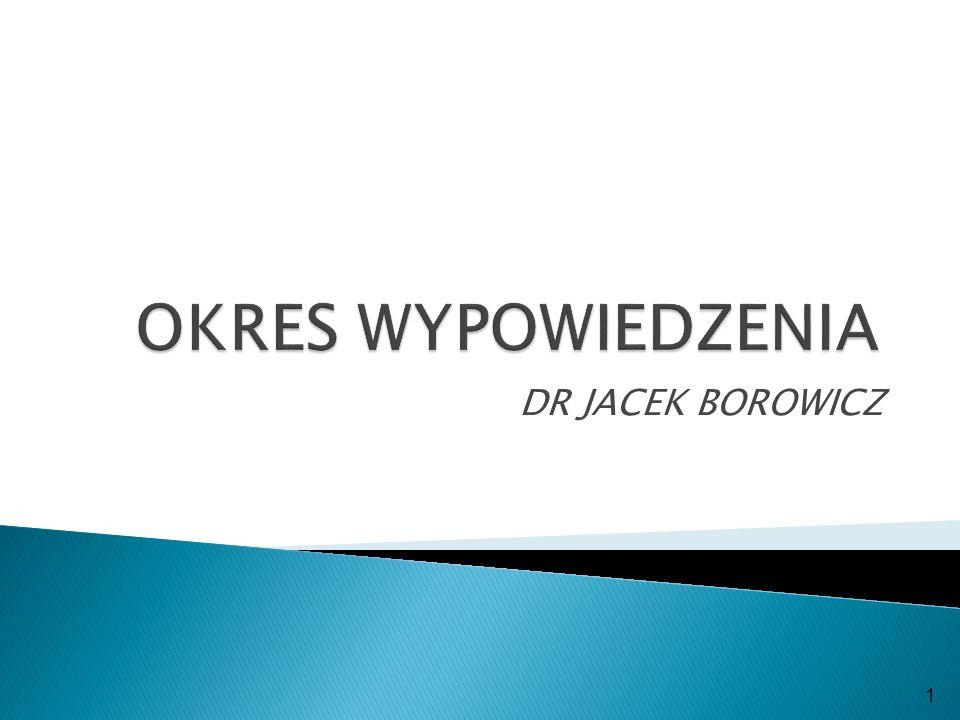 OKRES WYPOWIEDZENIA DR JACEK BOROWICZ