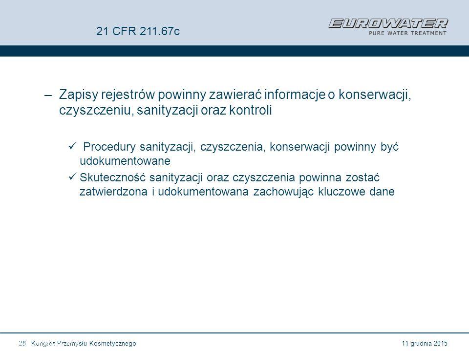 21 CFR 211.67c Zapisy rejestrów powinny zawierać informacje o konserwacji, czyszczeniu, sanityzacji oraz kontroli.
