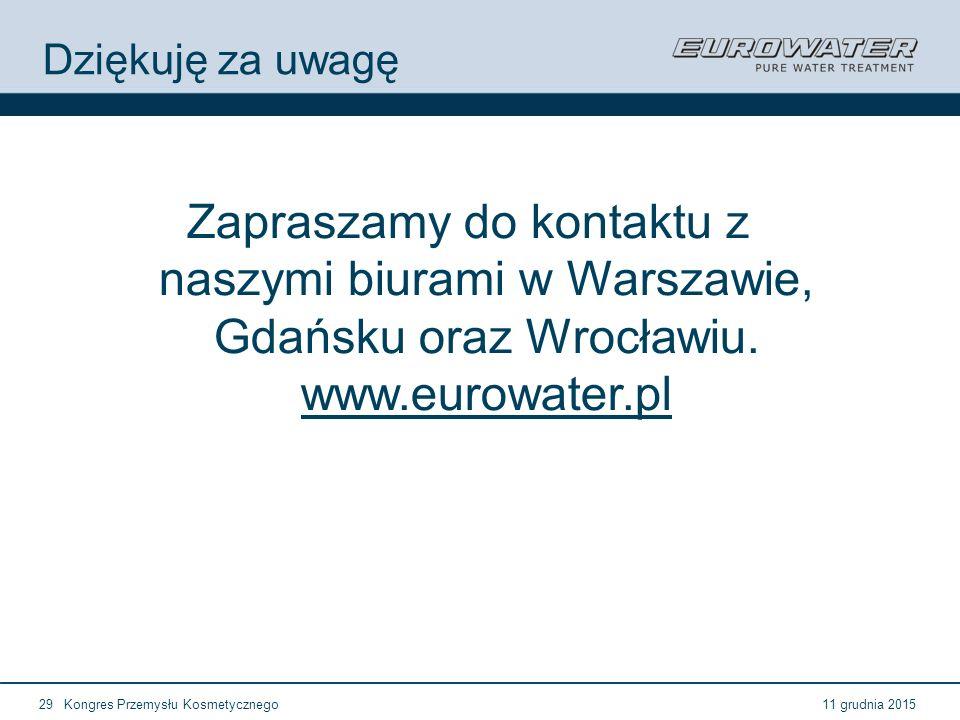 Dziękuję za uwagę Zapraszamy do kontaktu z naszymi biurami w Warszawie, Gdańsku oraz Wrocławiu. www.eurowater.pl.