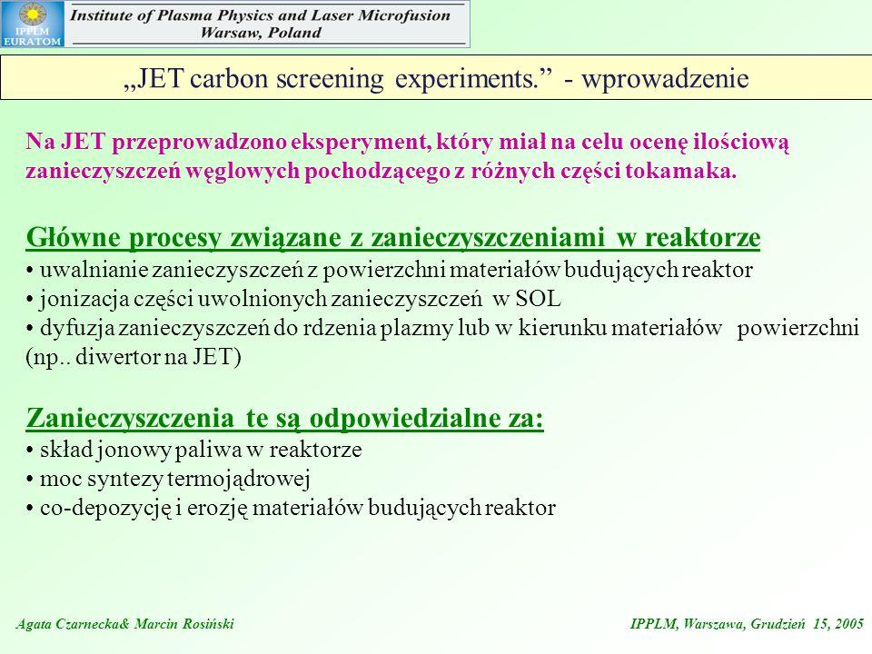 """JET carbon screening experiments. - wprowadzenie"