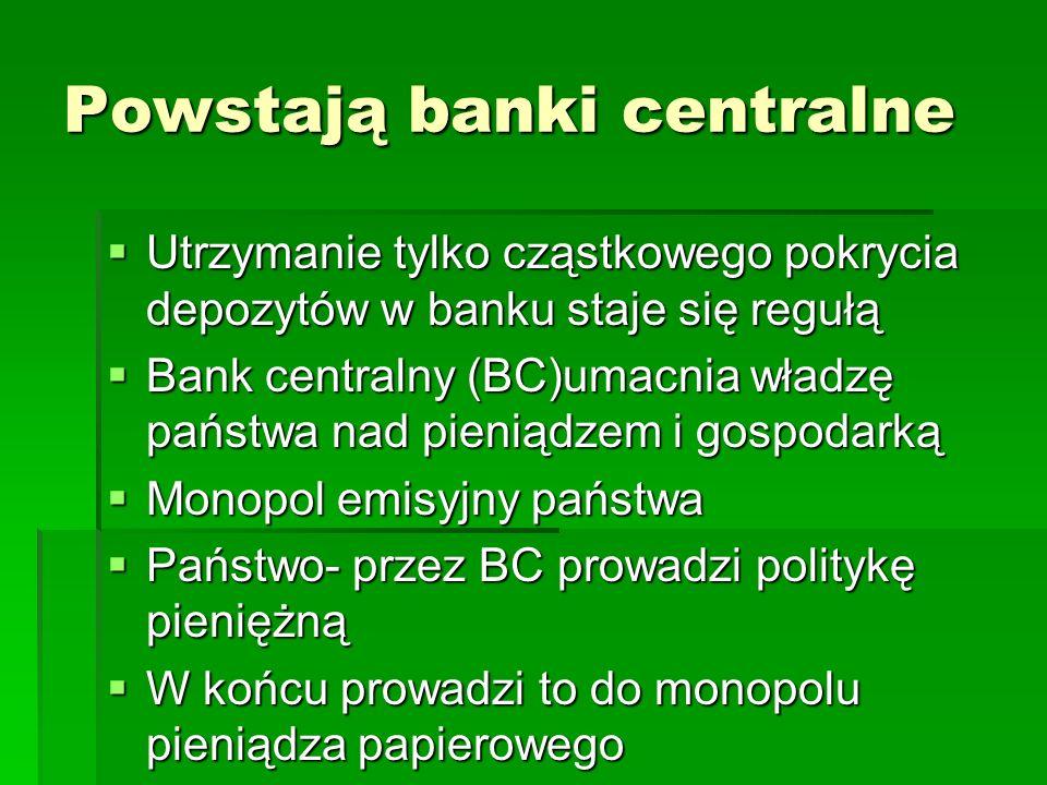 Powstają banki centralne