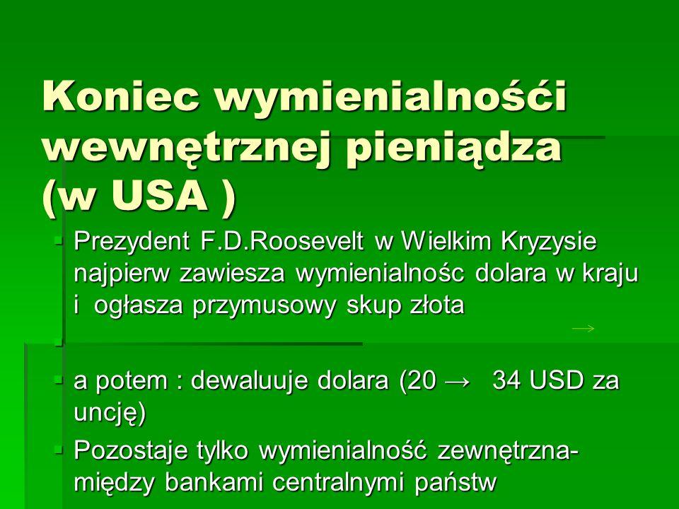 Koniec wymienialnośći wewnętrznej pieniądza (w USA )