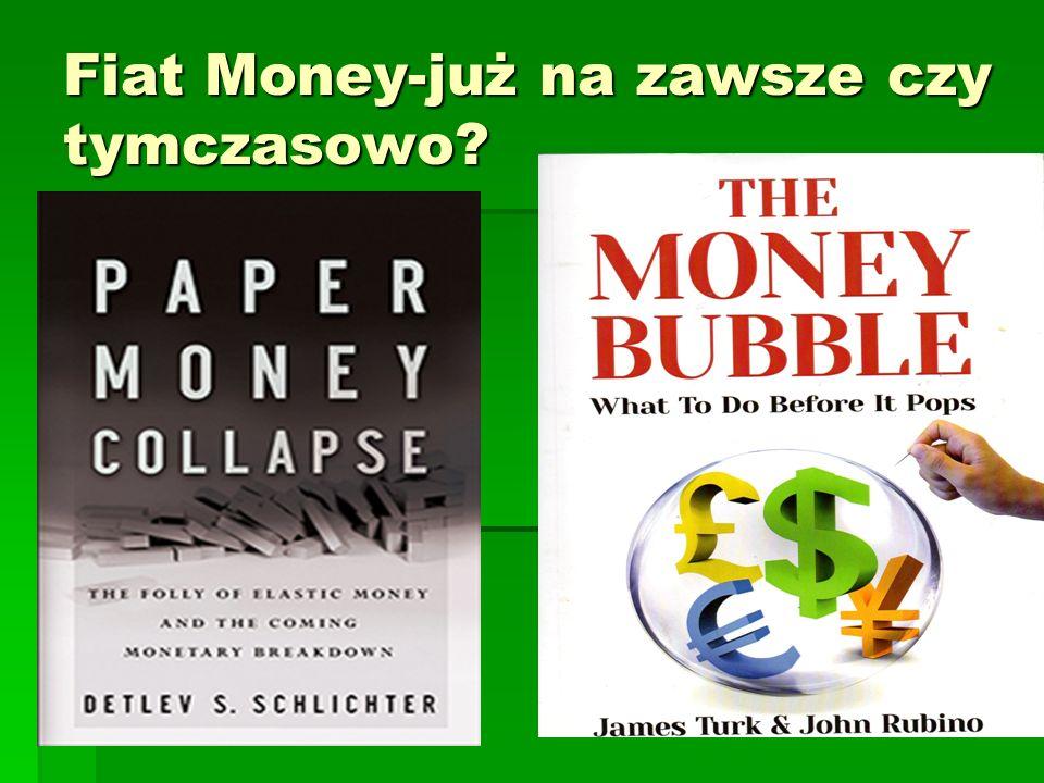 Fiat Money-już na zawsze czy tymczasowo