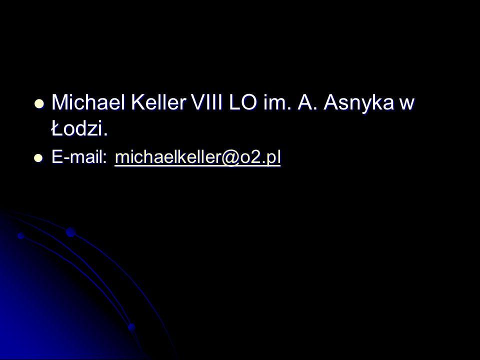 Michael Keller VIII LO im. A. Asnyka w Łodzi.