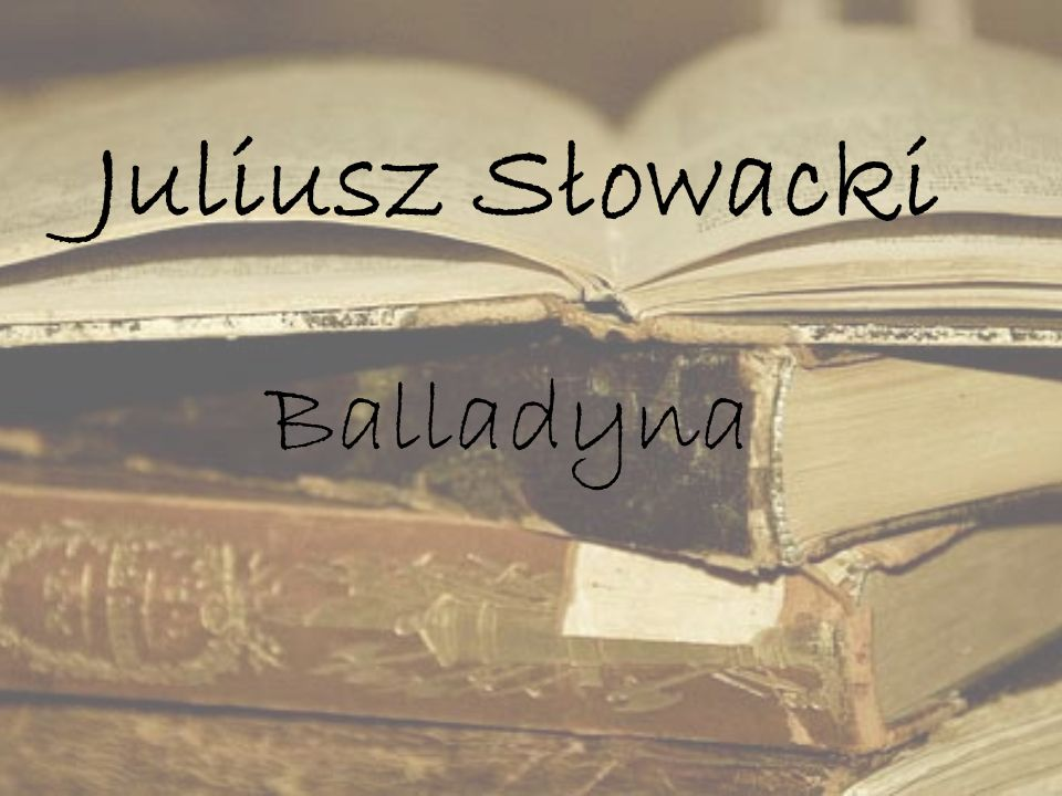 Juliusz Słowacki Balladyna