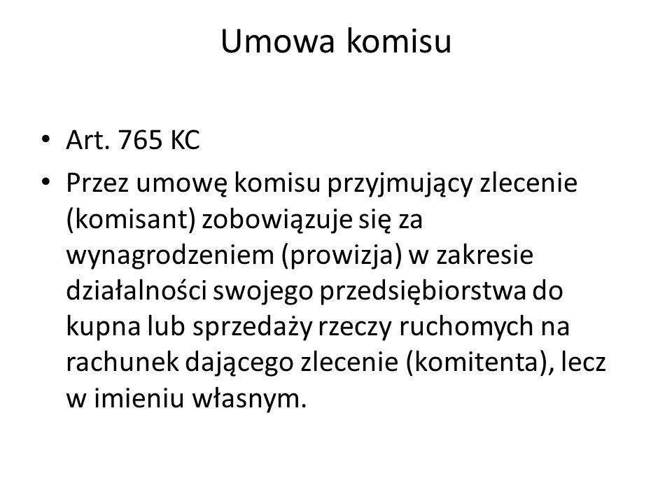 Umowa komisu Art. 765 KC.