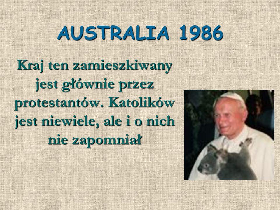 AUSTRALIA 1986Kraj ten zamieszkiwany jest głównie przez protestantów.