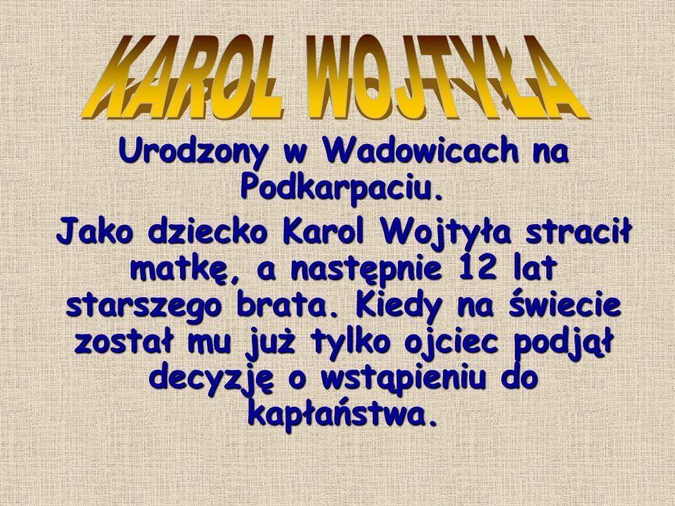 Urodzony w Wadowicach na Podkarpaciu.