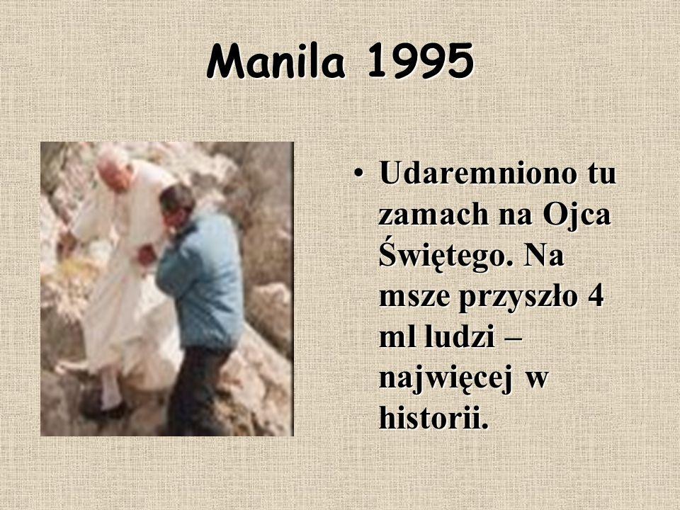 Manila 1995Udaremniono tu zamach na Ojca Świętego.