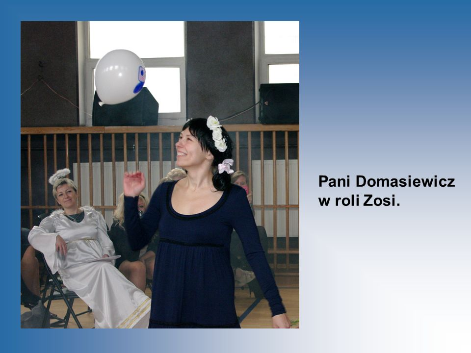 Pani Domasiewicz w roli Zosi.