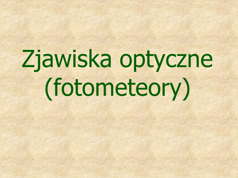 Zjawiska optyczne (fotometeory)
