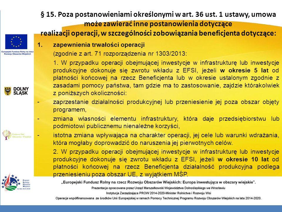 § 15. Poza postanowieniami określonymi w art. 36 ust