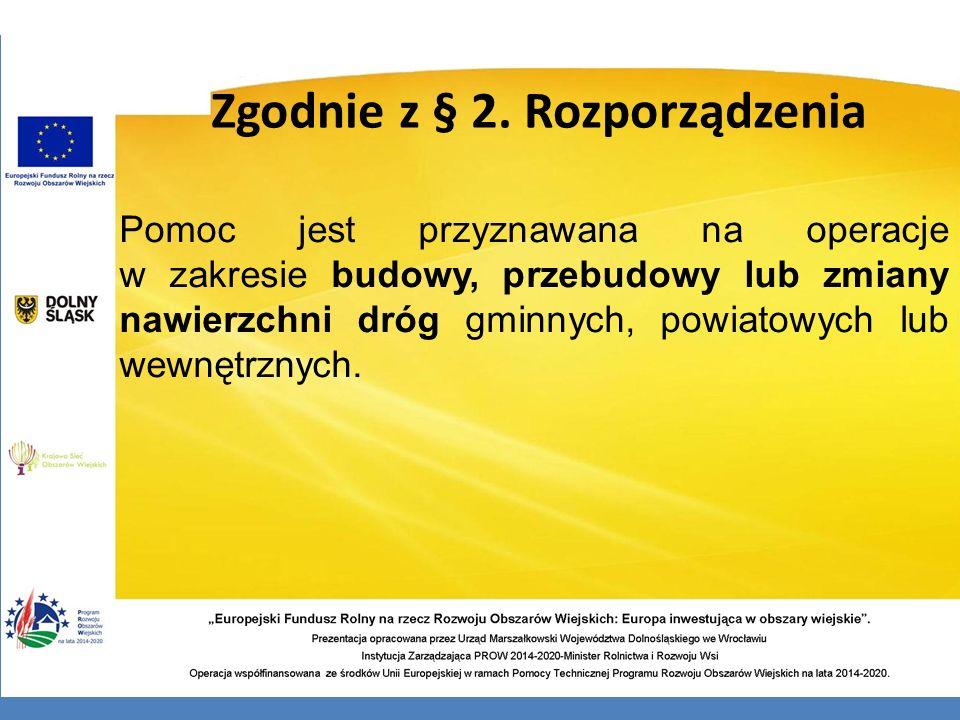 Zgodnie z § 2. Rozporządzenia