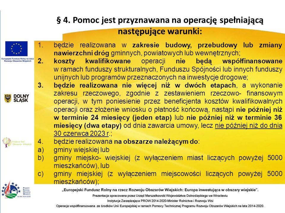 § 4. Pomoc jest przyznawana na operację spełniającą następujące warunki: