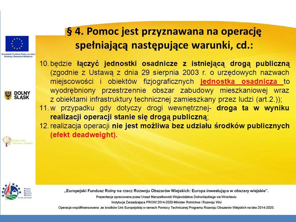 § 4. Pomoc jest przyznawana na operację spełniającą następujące warunki, cd.: