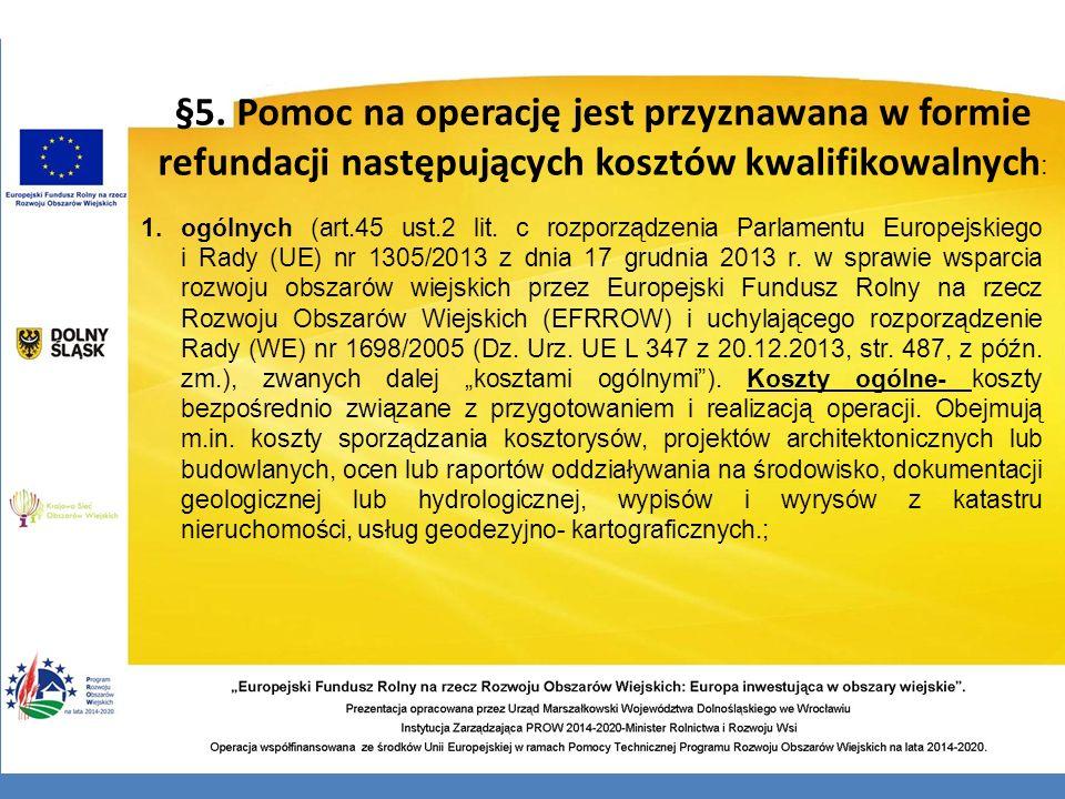 §5. Pomoc na operację jest przyznawana w formie refundacji następujących kosztów kwalifikowalnych: